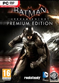 Batman: Arkham Knight Premium Edition CD Key