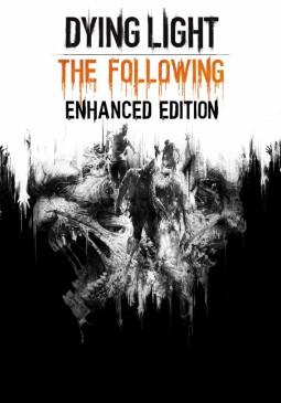 Joc Dying Light: The Following Enhanced Edition pentru Steam